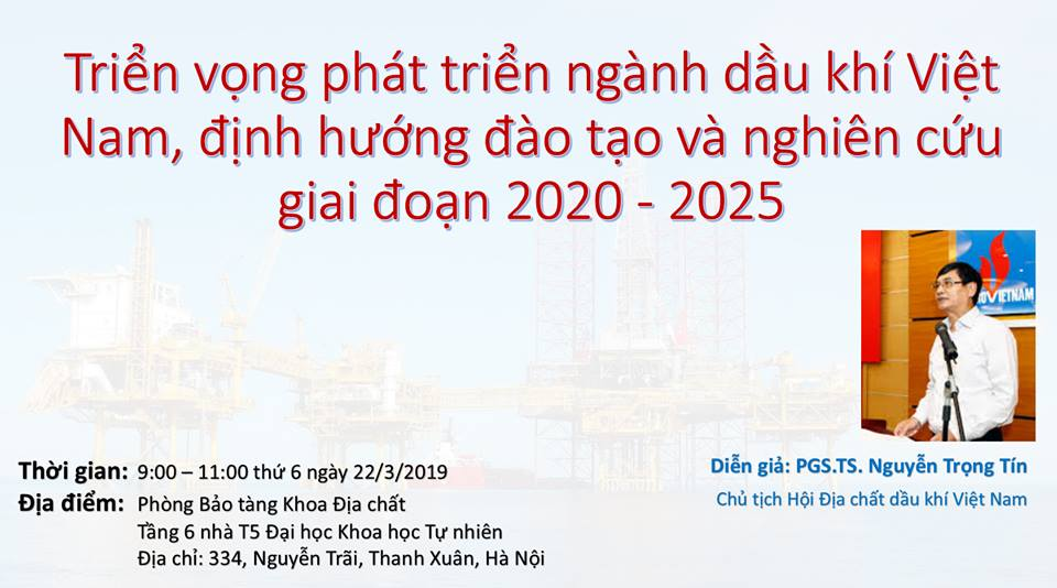 """Seminar khoa học """" Triển vọng phát triển ngành địa chất dầu khí Việt Nam, định hướng đào tạo và nghiên cứu khoa học ở Khoa Địa chất, Trường Đại học Khoa học Tự nhiên giai đoạn 2020-2025"""""""