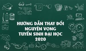 [TUYỂN SINH 2020] Hướng dẫn cách điều chỉnh nguyện vọng xét tuyển đại học 2020